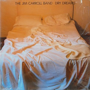 dry dreams - jim carroll band