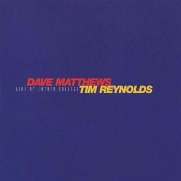 Dave Matthews & Tim Reynolds - Live At Luther College