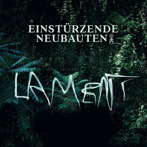 album-2014-lament-einsturzende-neubauten
