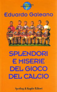 splendori-e-miserie del gioco del calcio