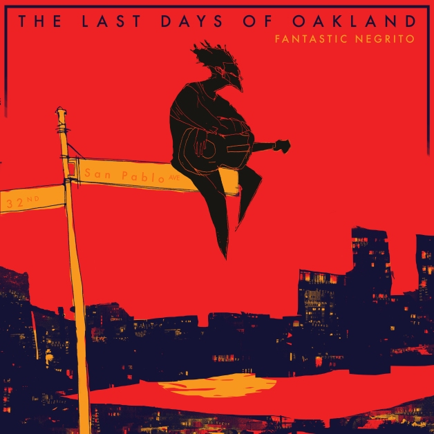 fantastic_negrito_the-last-days-of-oakland