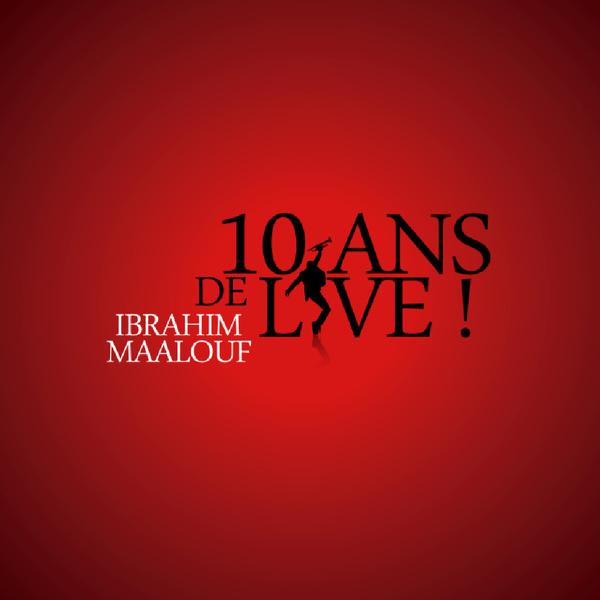 ibrahim-maalouf-10-ans-de-live