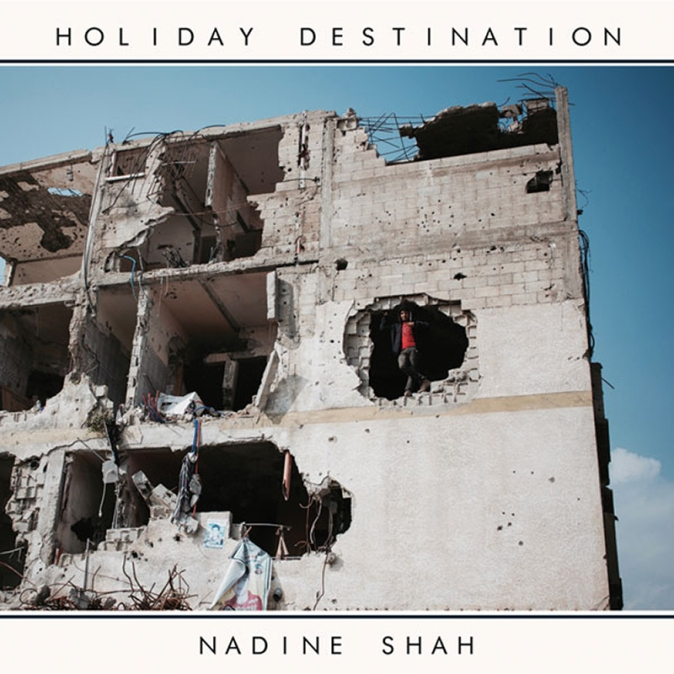 album-2017-nadine-shah- holiday-destination
