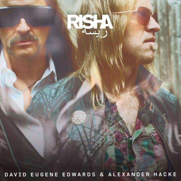 David Eugene Edwards & Alexander Hacke – Risha