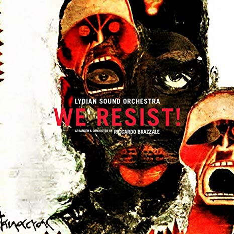 Lydian Sound Orchestra – We Resist!