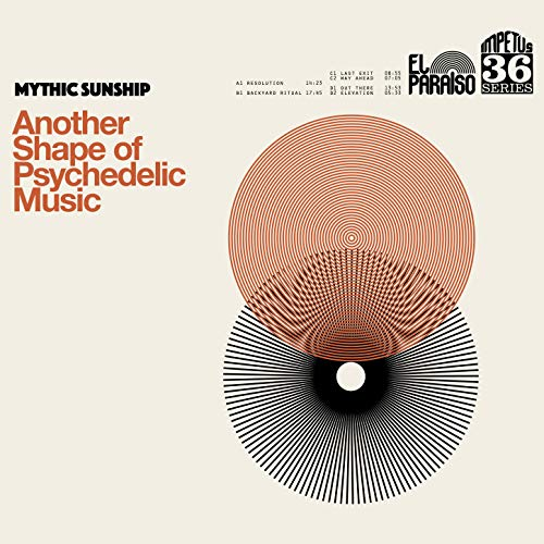 Mythic Sunship – Another Shape Of Psychedelic Music