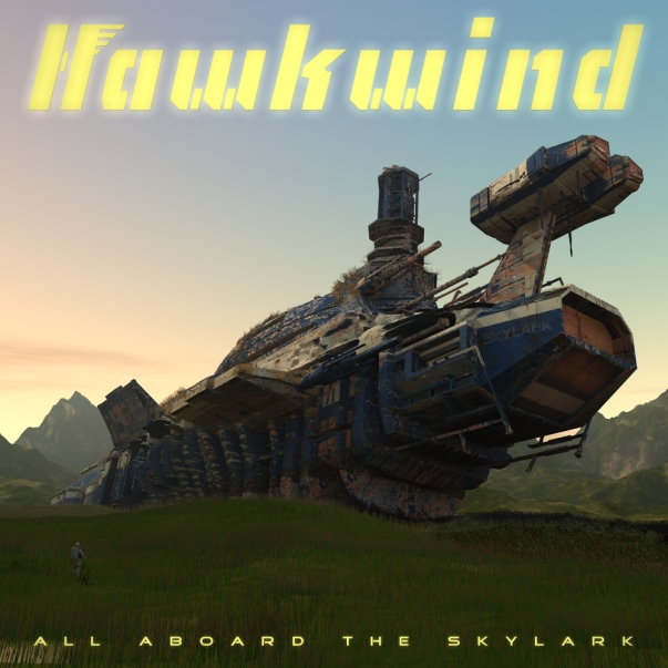 HAWKWIND - All Aboard The Skylark