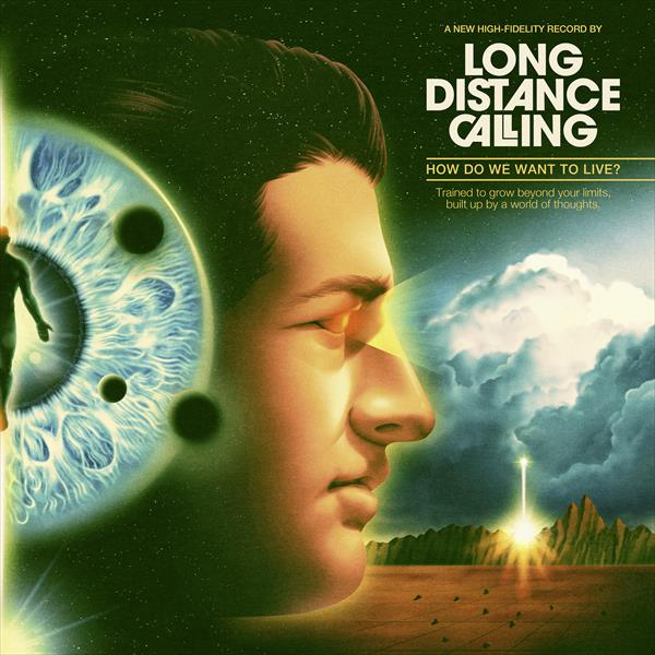 05-Long Distance Calling - How Do We Want to Live