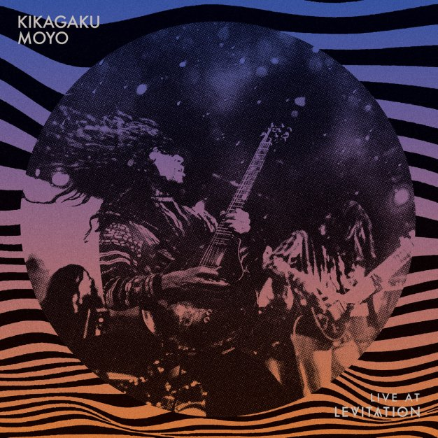 Kikagaku Moyo - Live at Levitation jpg