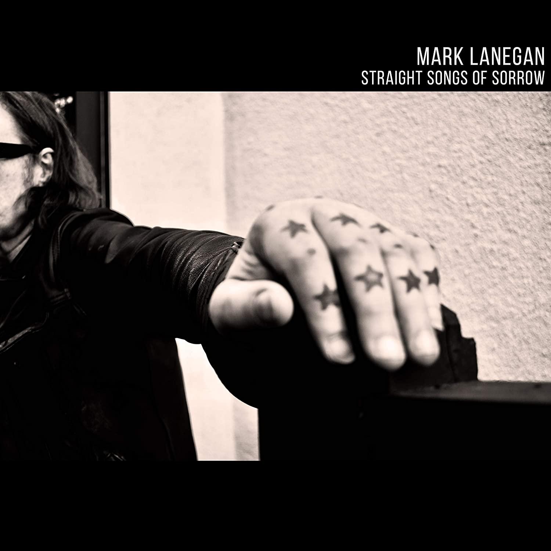 "MARK LANEGAN – ""Straight Songs of Sorrow"""