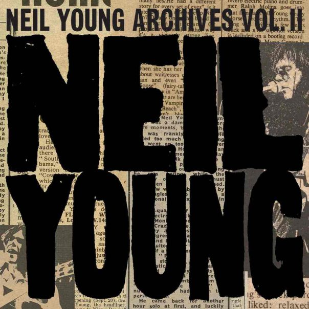 "NEIL YOUNG – ""Archives Volume II (1972-1976)"