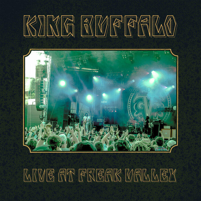 live-13-king buffalo live at freak valley