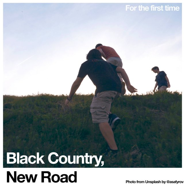 black country new road for the first time